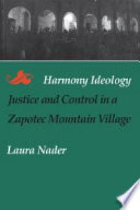 Harmony ideology :justice and control in a Zapotec mountain village