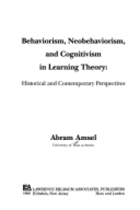 Behaviorism, neobehaviorism, and cognitivism in learning theory :historical and contemporary perspectives