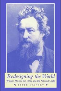 Redesigning the world: William Morris, the 1880s, and the Arts and Crafts