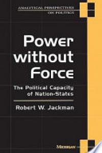 Power without force :the political capacity of nation-states