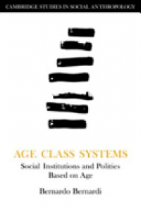 Age class systems :social institutions and polities based on age