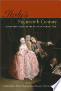 Italy's eighteenth century : gender and culture in the age of the grand tour