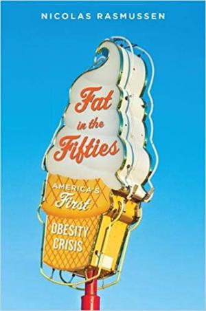 Fat in the Fifties: America's First Obesity Crisis